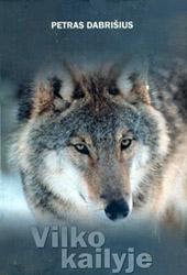 """Petras Dabrišius. """"Vilko kailyje"""""""
