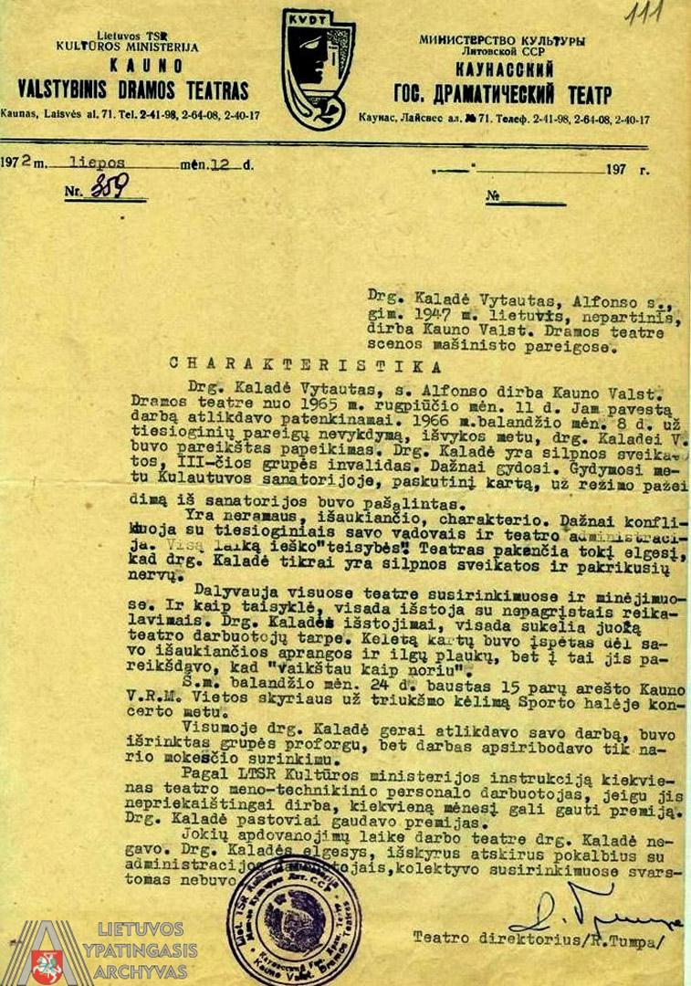 Kauno valstybinio dramos teatro 1972 m. liepos 12 d. išduota Vytauto Kaladės charakteristika. Lietuvos ypatingasis archyvas, f. K-1, ap. 58, b. 47644/3, t. 1, l. 111