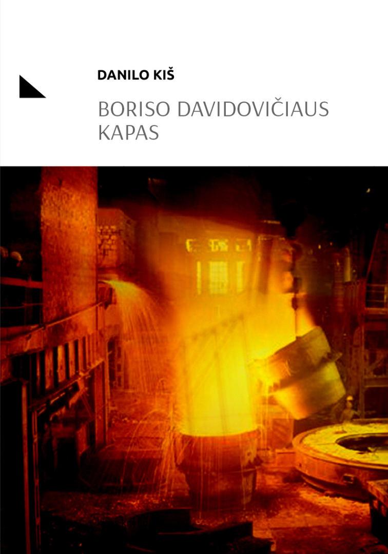 """Danilo Kiš. """"Boriso Davidovičiaus kapas"""".  Iš serbų kalbos vertė Laima Masytė. – V.:  """"Kitos knygos"""", 2017."""