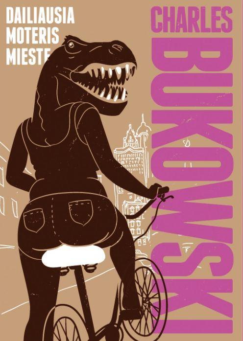 """Charles Bukowski. """"Dailiausia moteris mieste"""". Iš anglų kalbos vertė Gediminas Pulokas. –  V.: """"Kitos knygos"""", 2017."""