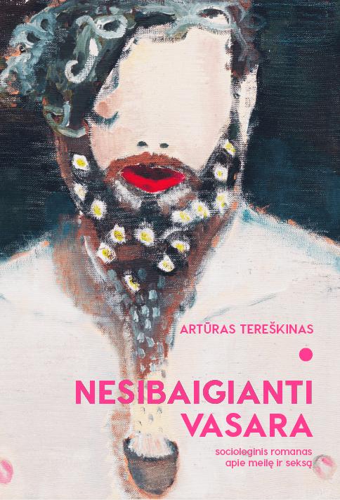 """Artūras Tereškinas.  """"Nesibaigianti vasara"""". – V.: """"Kitos knygos"""", 2017."""