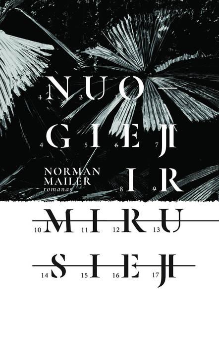 """Norman Mailer. """"Nuogieji ir mirusieji"""". Iš anglų kalbos vertė Povilas Gasiulis. – V.: """"Kitos knygos"""", 2017."""
