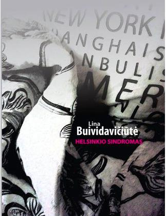 """Lina  Buividavičiūtė.  """"Helsinkio  sindromas"""". – K.: """"Kauko  laiptai"""", 2017."""