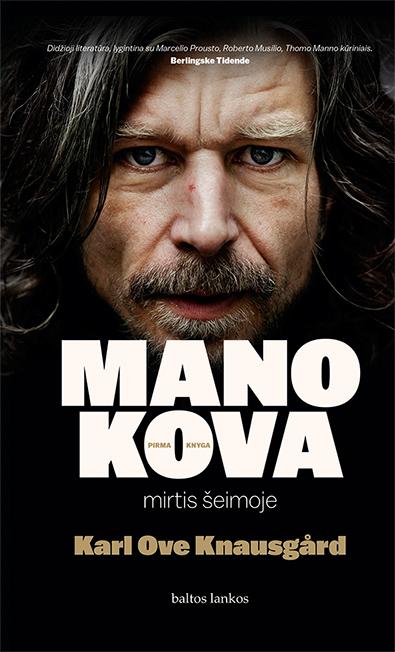 """Karl Ove Knausgård.  """"Mano kova.  Mirtis šeimoje"""".  Iš norvegų kalbos vertė  Justė Nepaitė. –  V.: """"Baltos lankos"""", 2018."""
