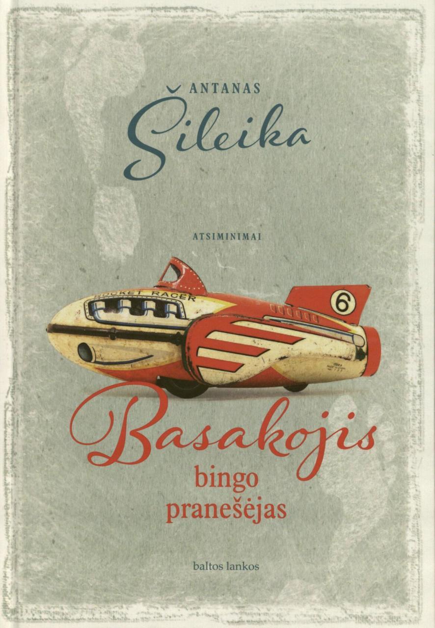 """Antanas Šileika. """"Basakojis bingo pranešėjas"""".  Iš anglų kalbos vertė Vitalijus  Šarkovas. –  V.: """"Baltos lankos"""", 2017."""