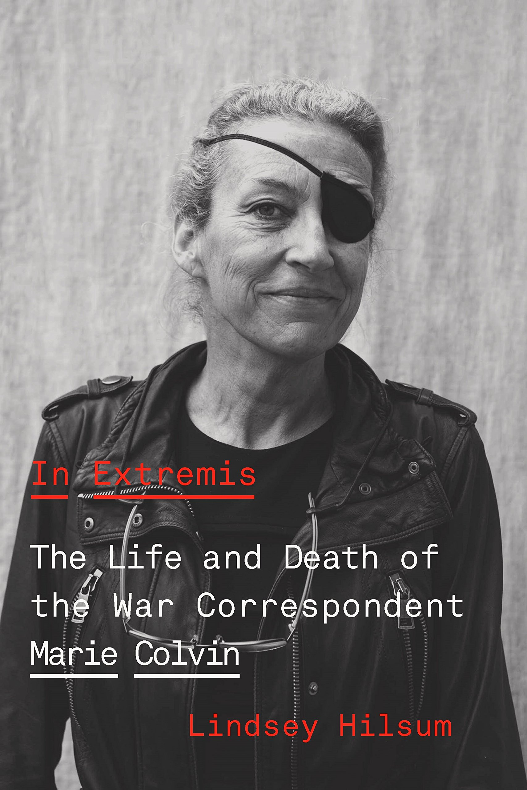 "Lindsey Hilsum. ""In Extremis: The Life and Death of War Correspondent Marie Colvin"""